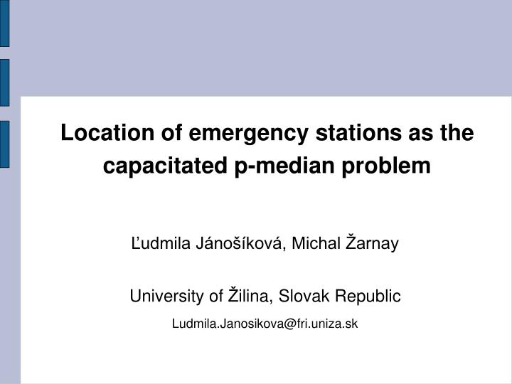 location of emergency station s as the capacitated p median problem n.