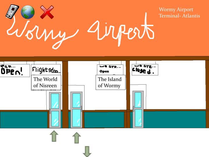 Wormy Airport Terminal- Atlantis