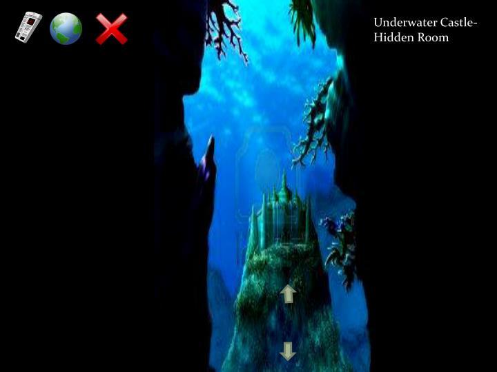 Underwater Castle- Hidden Room