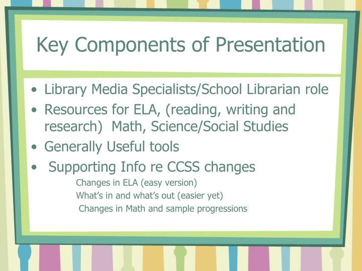 Key components of presentation