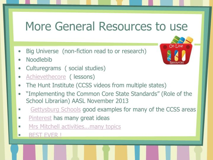 More General Resources to use