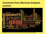 comments from afternoon breakout sessions