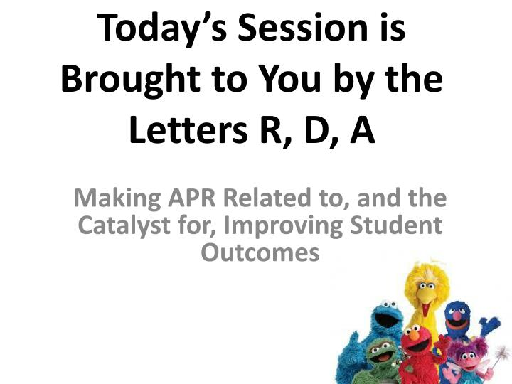 today s session is brought to you by the letters r d a n.