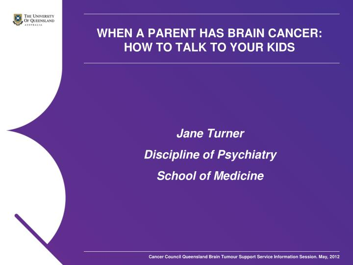 when a parent has brain cancer how to talk to your kids n.