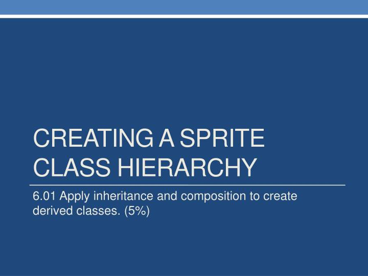 Creating a Sprite Class Hierarchy