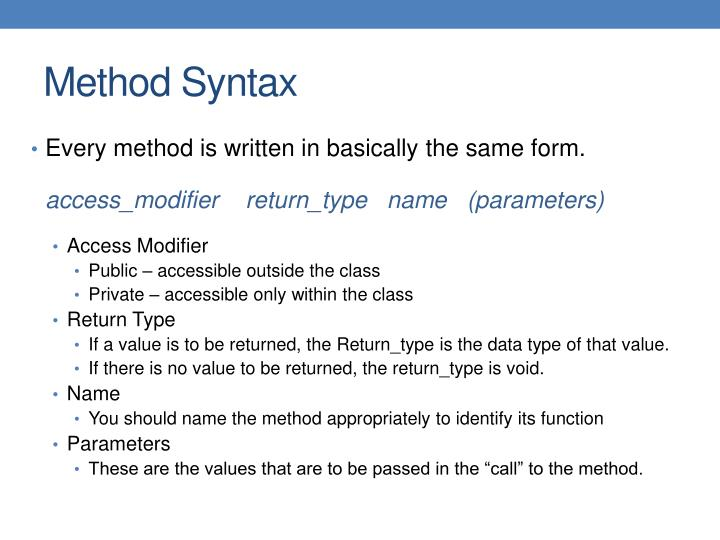 Every method is written in basically the same form.