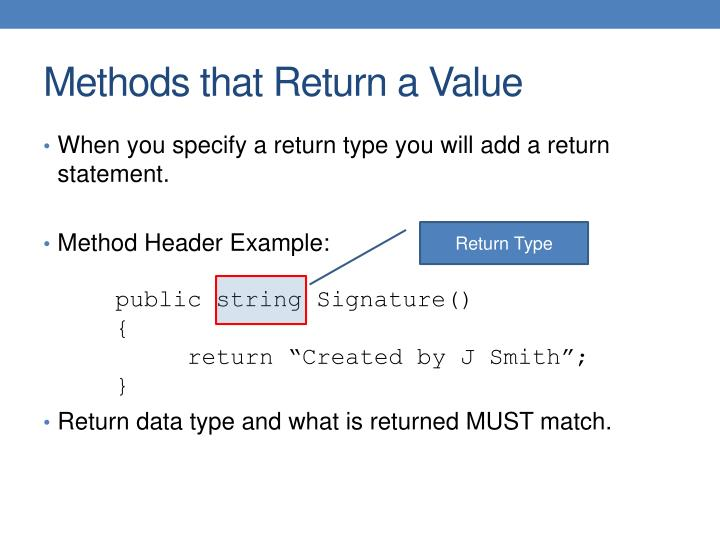 When you specify a return type you will add a return statement.