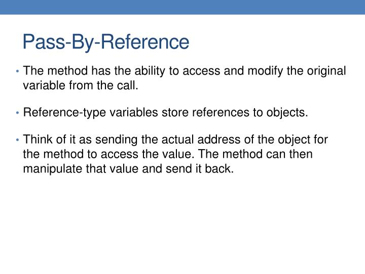 The method has the ability to access and modify the original variable from the call.