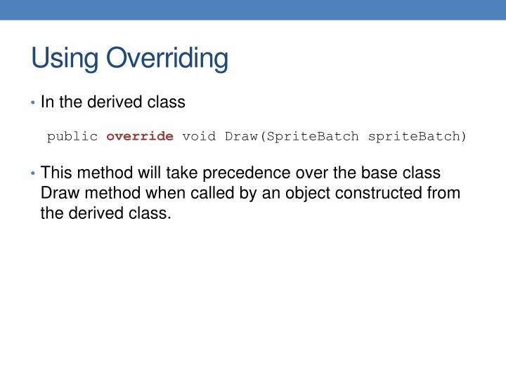 Using Overriding