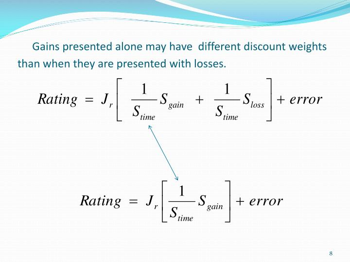 Gains presented alone may have  different discount weights than when they are presented with losses.