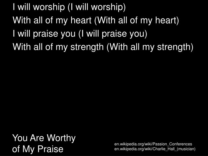 you are worthy of my praise n.