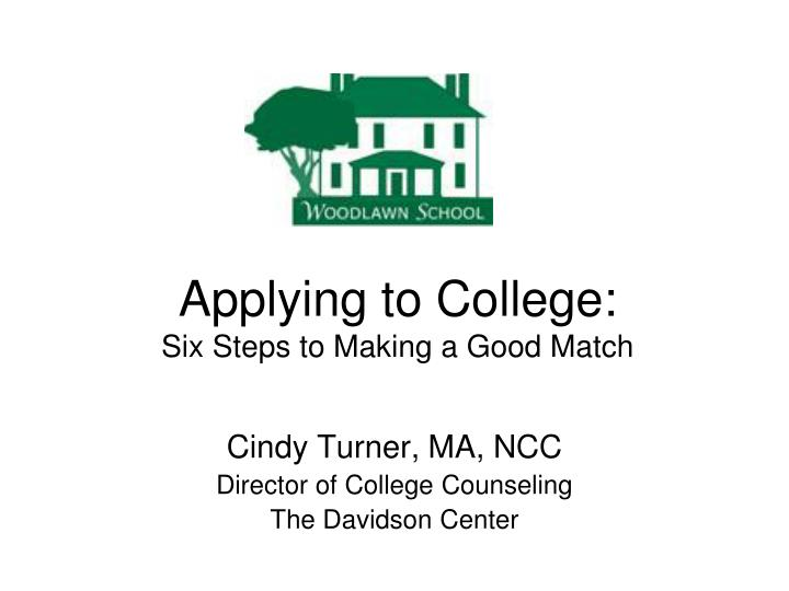 applying to college six steps to making a good match n.
