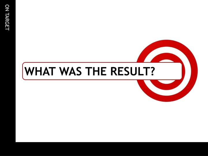 What Was The Result?