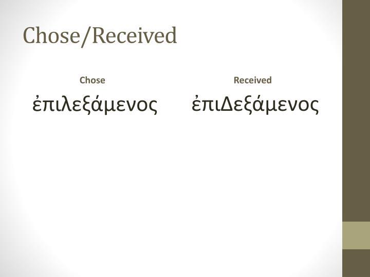 Chose/Received