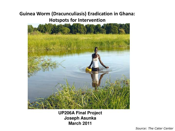 guinea worm dracunculiasis eradication in ghana hotspots for intervention n.