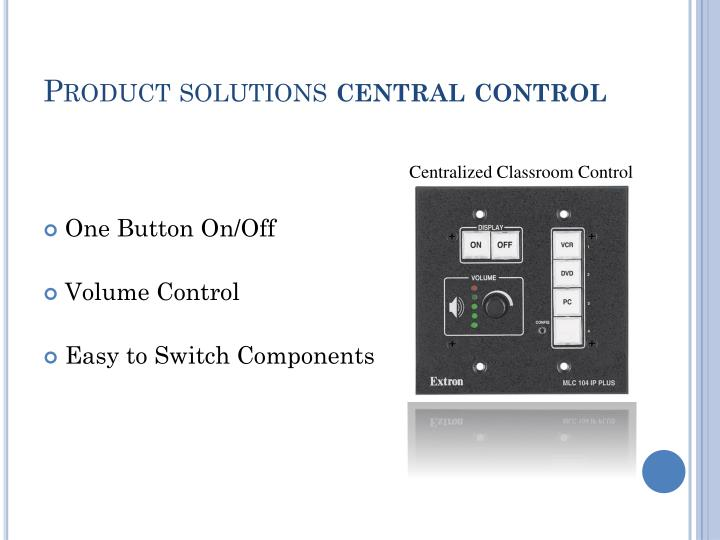 Product solutions central control