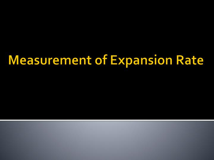 Measurement of Expansion Rate