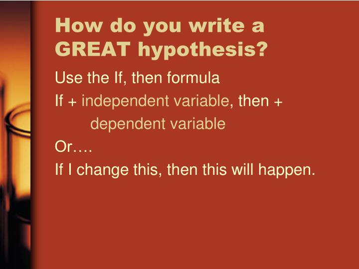 Ppt How To Write A Good Hypothesis Powerpoint