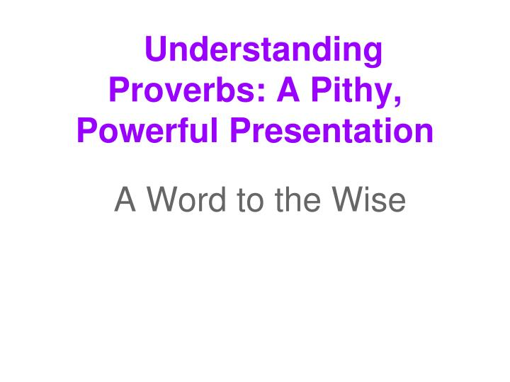 understanding proverbs a pithy powerful presentation n.