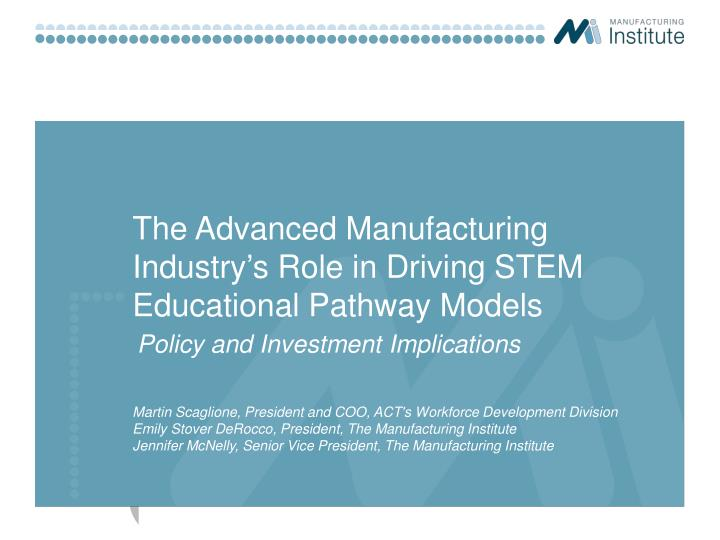 the advanced manufacturing industry s role in driving stem educational pathway models n.