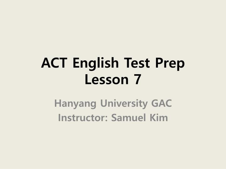 act english test prep lesson 7 n.