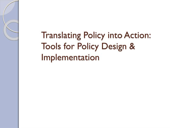 translating policy into action tools for policy design implementation