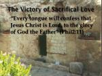 the victory of sacrifical love
