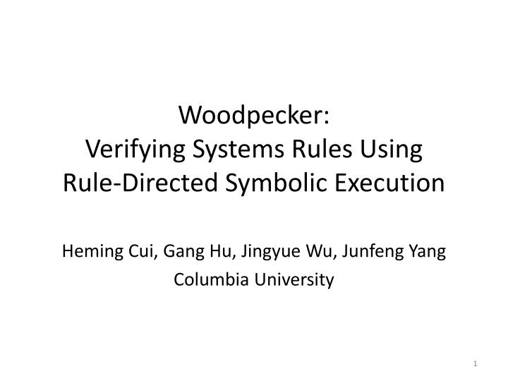 woodpecker verifying systems rules using rule directed symbolic execution n.