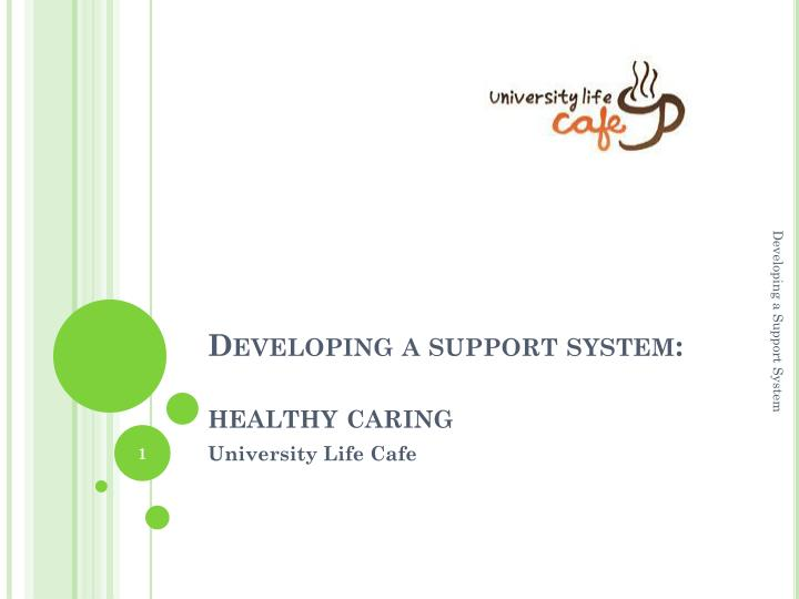 developing a support system healthy caring n.