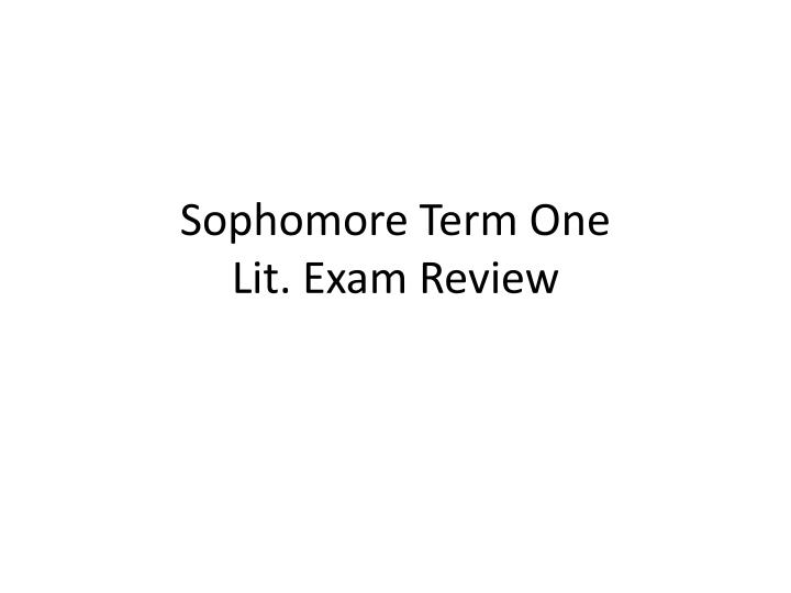 sophomore term one lit exam review n.