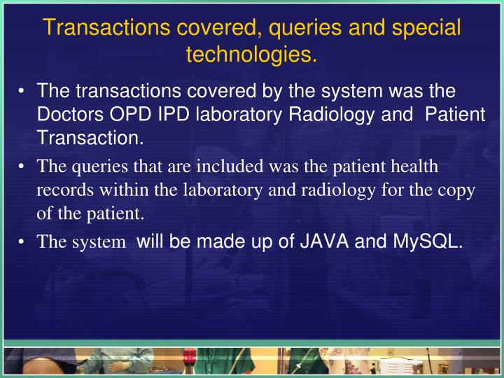 Transactions covered queries and special technologies