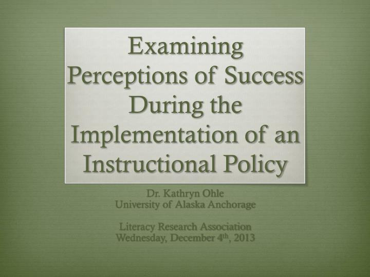 Examining perceptions of success during the implementation of an instructional policy