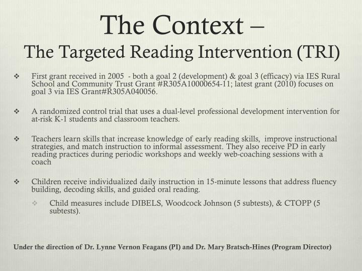 The context the targeted reading intervention tri