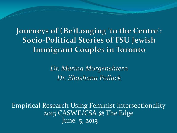 empirical research using feminist intersectionality 2013 caswe csa @ the edge june 5 2013 n.