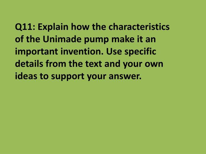 Q11: Explain how the characteristics of the