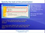 specify the look of the presentation