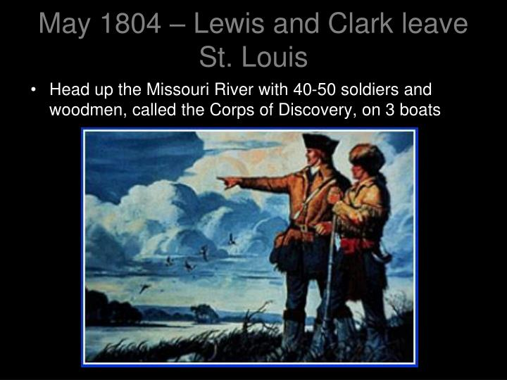 May 1804 – Lewis and Clark leave St. Louis