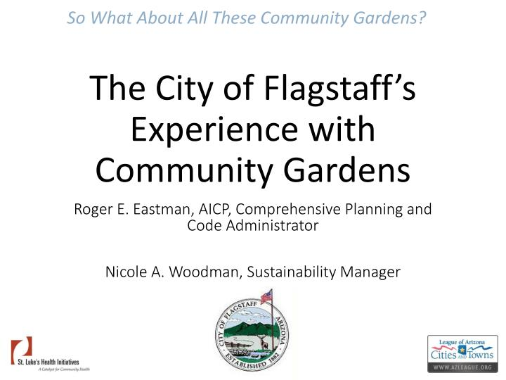 the city of flagstaff s experience with community gardens n.