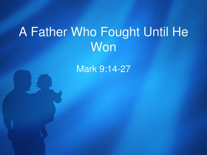 a father who fought until he won n.