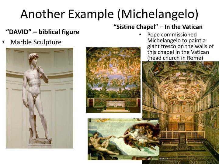 Another Example (Michelangelo)
