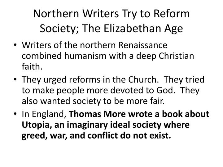 Northern Writers Try to Reform Society; The Elizabethan Age