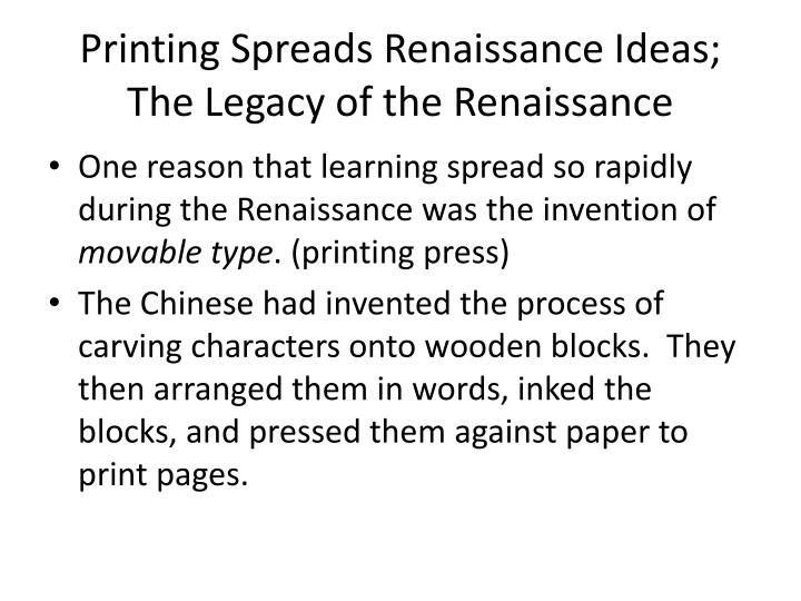 Printing Spreads Renaissance Ideas; The Legacy of the Renaissance