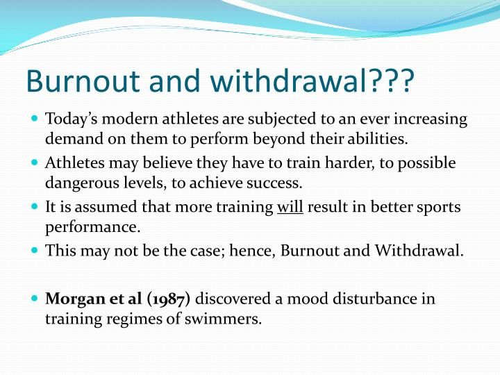 Burnout and withdrawal