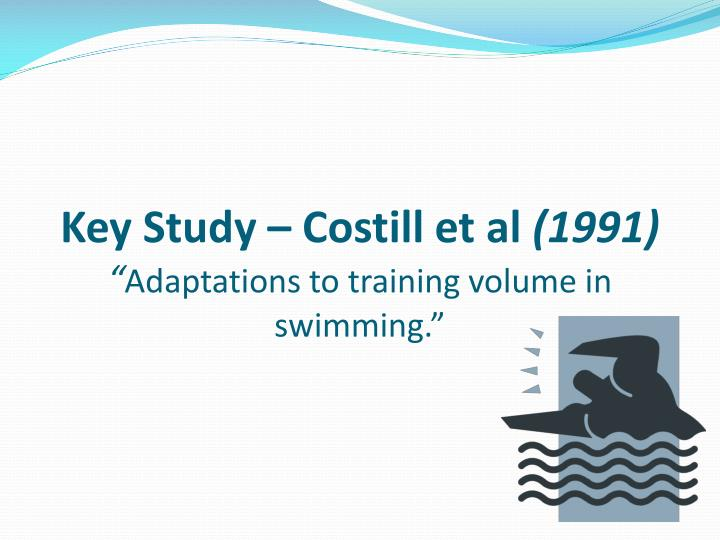 Key study costill et al 1991 adaptations to training volume in swimming