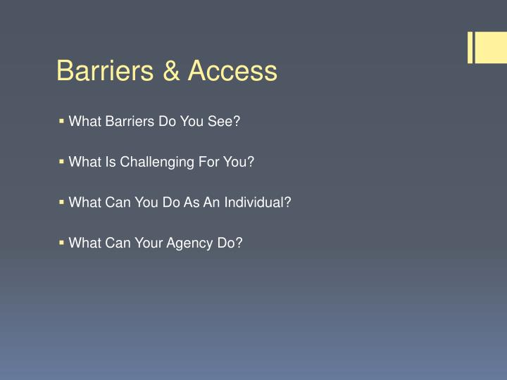 Barriers & Access