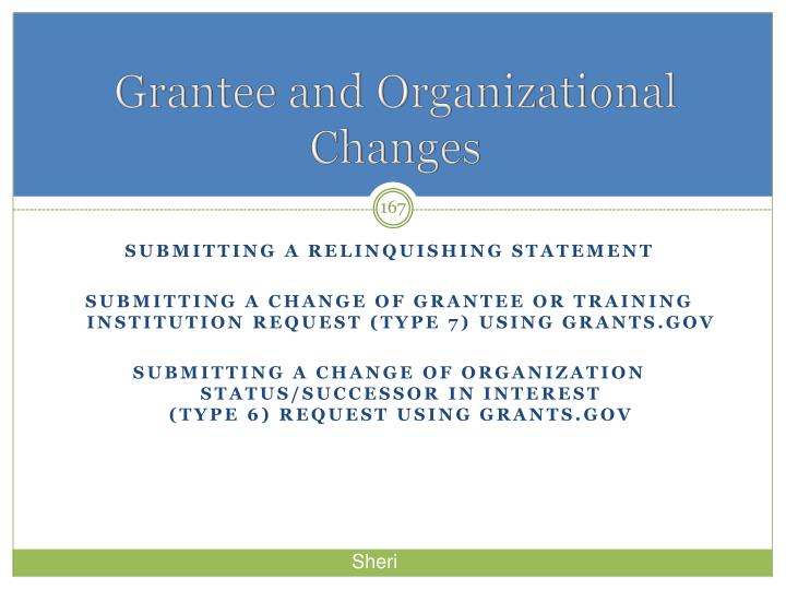 Grantee and Organizational Changes
