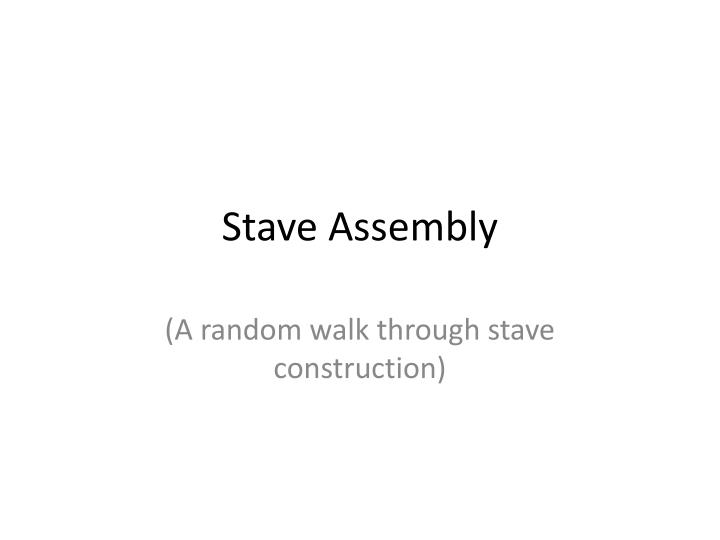 Stave assembly