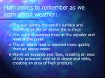 main points to remember as we learn about weather