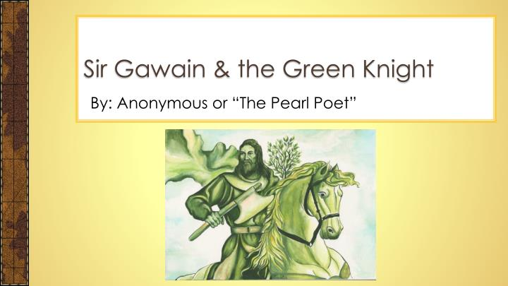 an analysis of the topic of the poem sir gawain and the green knight in the anglo saxon literature The most commonly studied traditions of alliterative verse are those found in the oldest literature of sir gawain and the green knight  anglo-saxon poems.