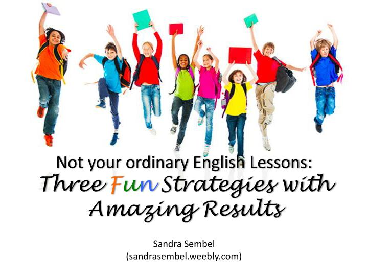 Not your ordinary english lessons three f u n strategies with amazing results